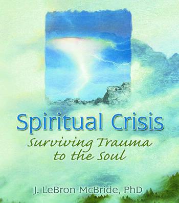 Spiritual Crisis Surviving Trauma to the Soul book cover
