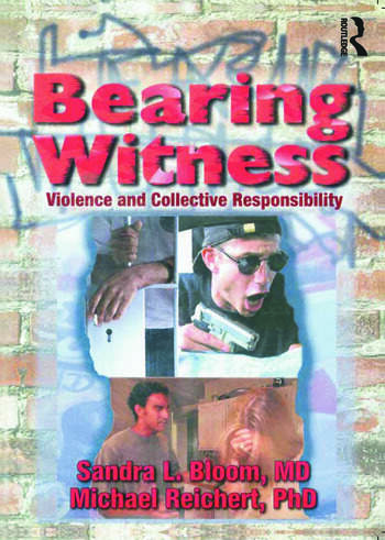 Bearing Witness Violence and Collective Responsibility book cover