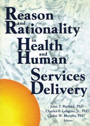 Reason and Rationality in Health and Human Services Delivery book cover
