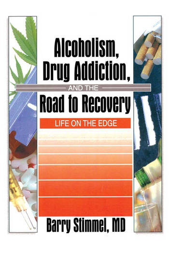 Alcoholism, Drug Addiction, and the Road to Recovery Life on the Edge book cover
