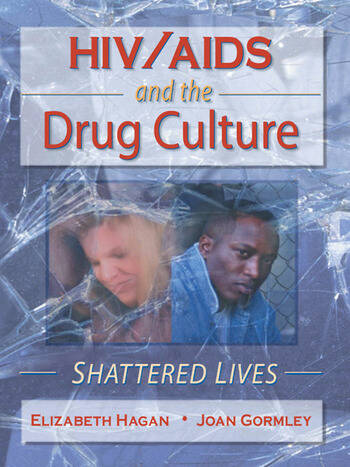 HIV/AIDS and the Drug Culture Shattered Lives book cover