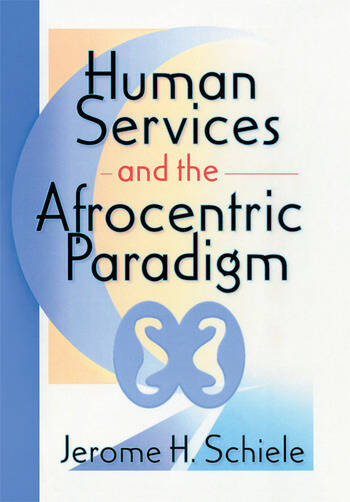 Human Services and the Afrocentric Paradigm book cover
