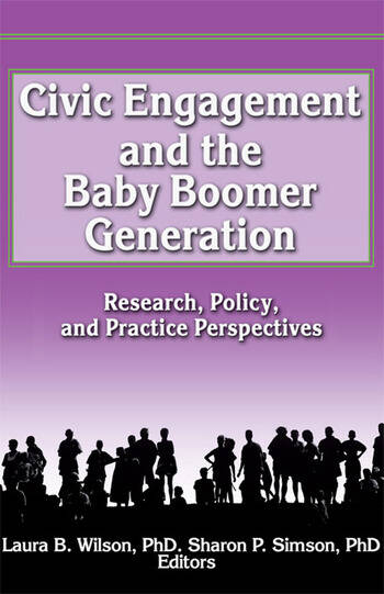 Civic Engagement and the Baby Boomer Generation Research, Policy, and Practice Perspectives book cover