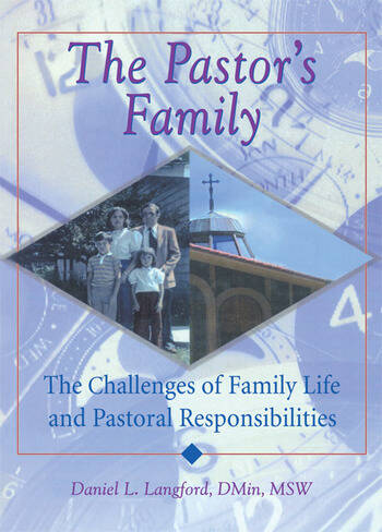 The Pastor's Family The Challenges of Family Life and Pastoral Responsibilities book cover