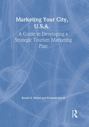 Marketing Your City, U.S.A. A Guide to Developing a Strategic Tourism Marketing Plan book cover