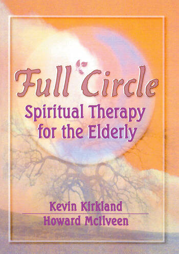 Full Circle Spiritual Therapy for the Elderly book cover