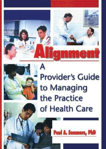 Alignment A Provider's Guide to Managing the Practice of Health Care book cover