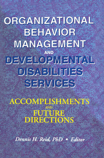 Organizational Behavior Management and Developmental Disabilities Services Accomplishments and Future Directions book cover
