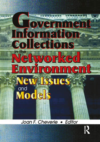 Government Information Collections in the Networked Environment New Issues and Models book cover