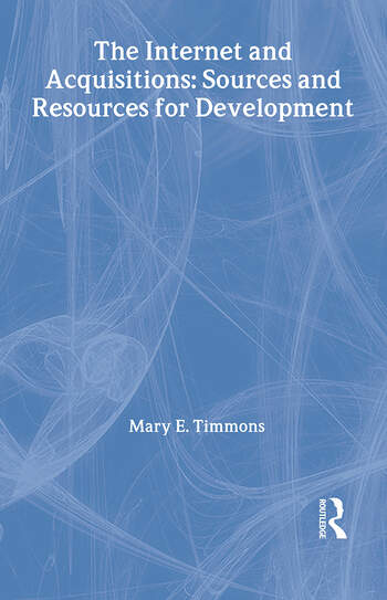 The Internet and Acquisitions Sources and Resources for Development book cover