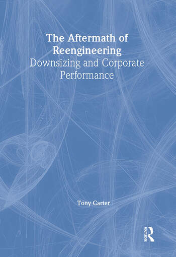 The Aftermath of Reengineering Downsizing and Corporate Performance book cover