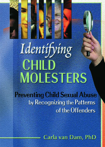 Identifying Child Molesters Preventing Child Sexual Abuse by Recognizing the Patterns of the Offenders book cover
