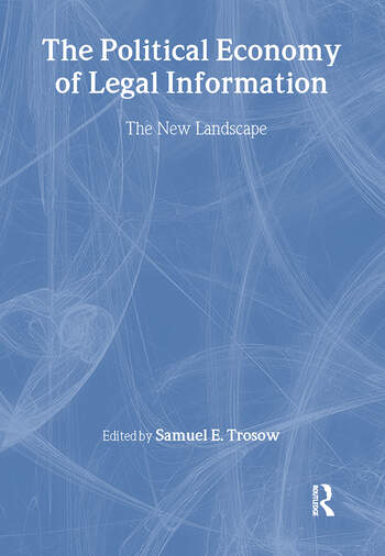 The Political Economy of Legal Information The New Landscape book cover