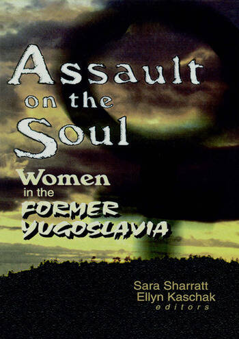 Assault on the Soul Women in the Former Yugoslavia book cover