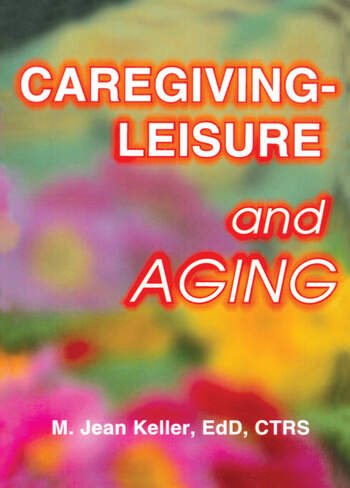 Caregiving-Leisure and Aging book cover