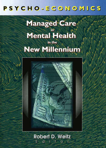 Psycho-Economics Managed Care in Mental Health in the New Millennium book cover