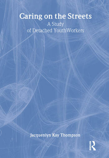 Caring on the Streets A Study of Detached Youthworkers book cover