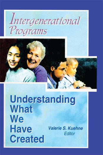 Intergenerational Programs Understanding What We Have Created book cover