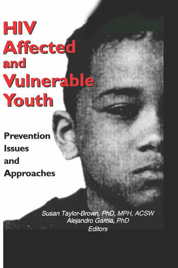 HIV Affected and Vulnerable Youth Prevention Issues and Approaches book cover