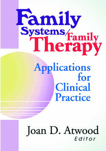 Family Systems/Family Therapy Applications for Clinical Practice book cover