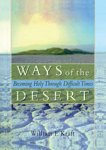 Ways of the Desert Becoming Holy Through Difficult Times book cover