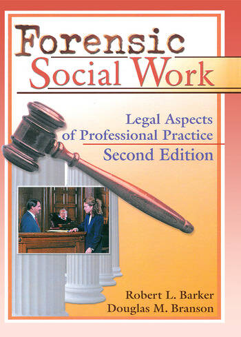Forensic Social Work Legal Aspects of Professional Practice, Second Edition book cover