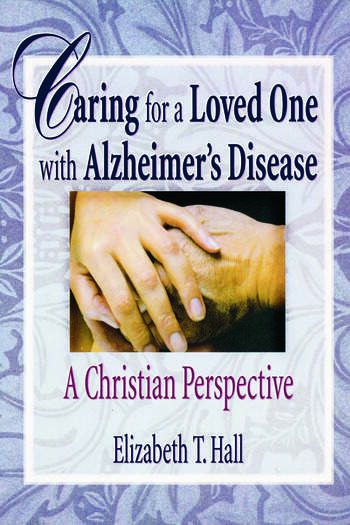 Caring for a Loved One with Alzheimer's Disease A Christian Perspective book cover