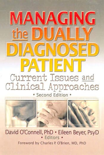 Managing the Dually Diagnosed Patient Current Issues and Clinical Approaches, Second Edition book cover