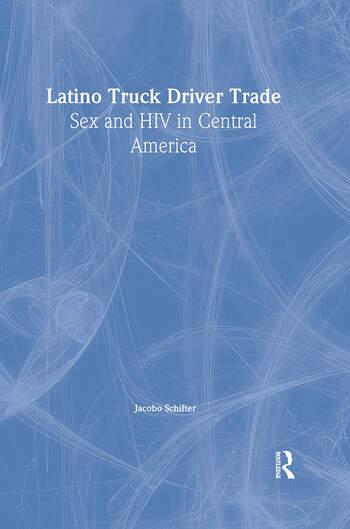 Latino Truck Driver Trade Sex and HIV in Central America book cover