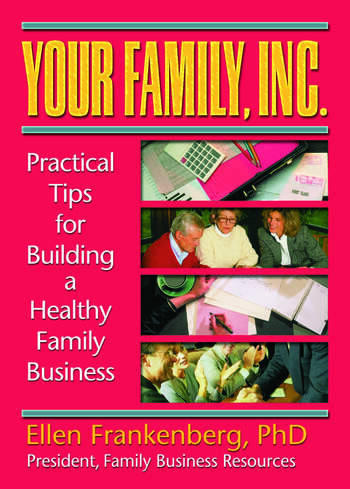 Your Family, Inc. Practical Tips for Building a Healthy Family Business book cover
