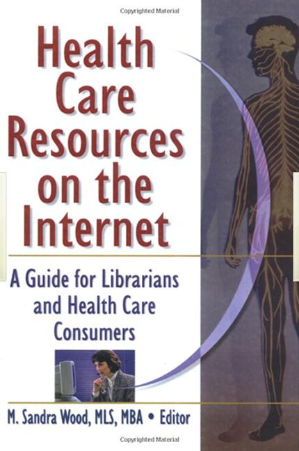 Health Care Resources on the Internet A Guide for Librarians and Health Care Consumers book cover