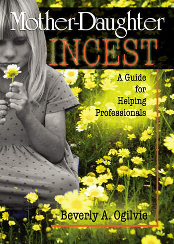 Mother-Daughter Incest A Guide for Helping Professionals book cover