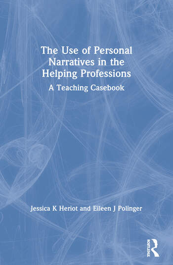 The Use of Personal Narratives in the Helping Professions A Teaching Casebook book cover