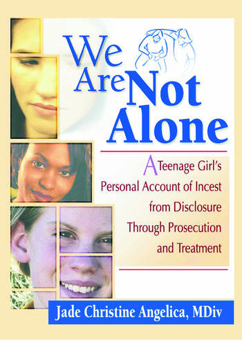 We Are Not Alone A Teenage Girl¿s Personal Account of Incest from Disclosure Through Prosecution and Treatment book cover