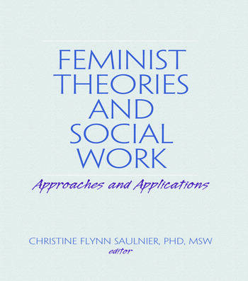 Feminist Theories and Social Work Approaches and Applications book cover
