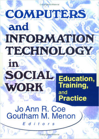 Computers and Information Technology in Social Work Education, Training, and Practice book cover