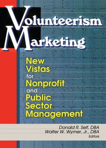 Volunteerism Marketing New Vistas for Nonprofit and Public Sector Management book cover