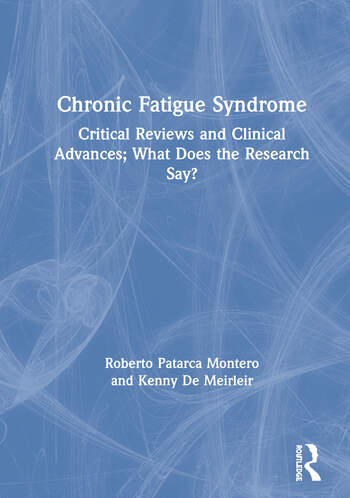 Chronic Fatigue Syndrome Critical Reviews and Clinical Advances; What Does the Research Say? book cover