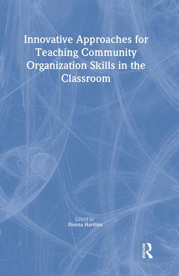 Innovative Approaches for Teaching Community Organization Skills in the Classroom book cover