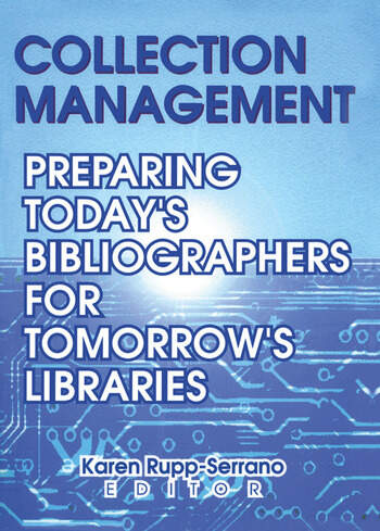 Collection Management Preparing Today's Bibliographies for Tomorrow's Libraries book cover