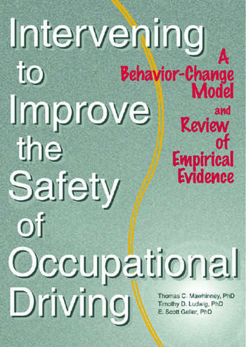 Intervening to Improve the Safety of Occupational Driving A Behavior-Change Model and Review of Empirical Evidence book cover