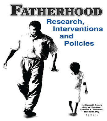 Fatherhood Research, Interventions, and Policies book cover