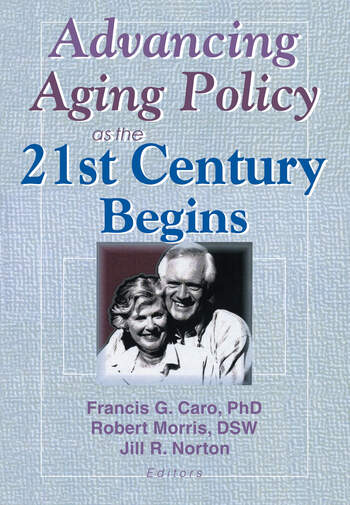 Advancing Aging Policy as the 21st Century Begins book cover