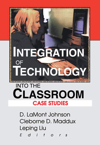 Integration of Technology into the Classroom Case Studies book cover