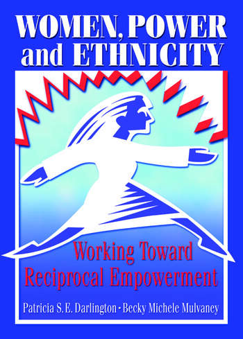 Women, Power, and Ethnicity Working Toward Reciprocal Empowerment book cover