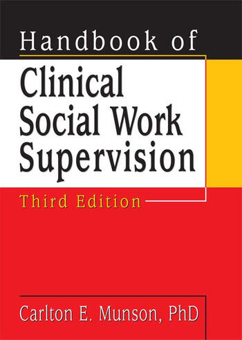 Handbook of Clinical Social Work Supervision, Third Edition book cover