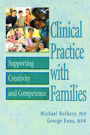 Clinical Practice with Families Supporting Creativity and Competence book cover