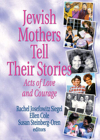 Jewish Mothers Tell Their Stories Acts of Love and Courage book cover