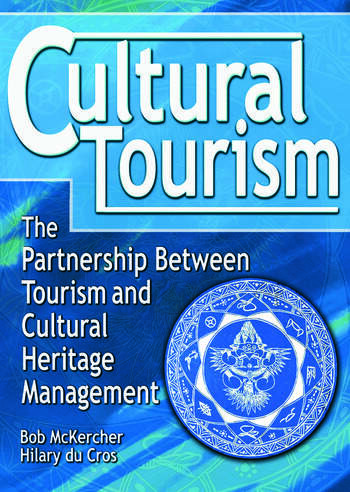 Cultural Tourism The Partnership Between Tourism and Cultural Heritage Management book cover
