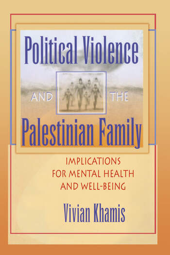 Political Violence and the Palestinian Family Implications for Mental Health and Well-Being book cover